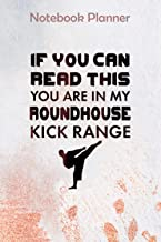 Notebook Planner YOU RE IN MY ROUNDHOUSE KICK RANGE MARTIAL ARTS: Bill, 6x9 inch, Happy, Menu, Meal, Business - Over 100 P...