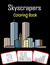 Skyscrapers Coloring Book: Various skyscrapers pictures for kids, color and learn with fun (60 Pages)