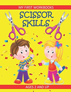 Scissor Skills: My First Workbooks: Ages 2 and Up: Scissor Cutting Practice Workbook: Cut and Paste Plus Coloring: Toddler...