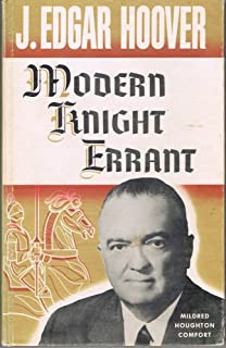 J. Edgar Hoover, Modern Knight Errant: A biographical sketch of the director of the F.B.I.