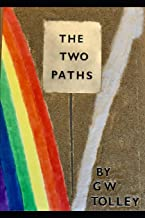 The Two Paths: RAINBOW ROAD or the Narrow Path