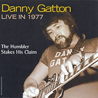 DANNY GATTON LIVE IN 1977-HUMBLER STAKES HIS CLAI