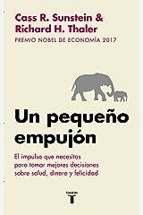 Un pequeño empujón: El impulso que necesitas para tomar mejores decisiones sobre salud, dinero y felicidad (Spanish Edition) eBook Kindle