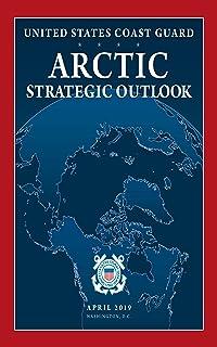 United States Coast Guard Arctic Strategic Outlook (English Edition)
