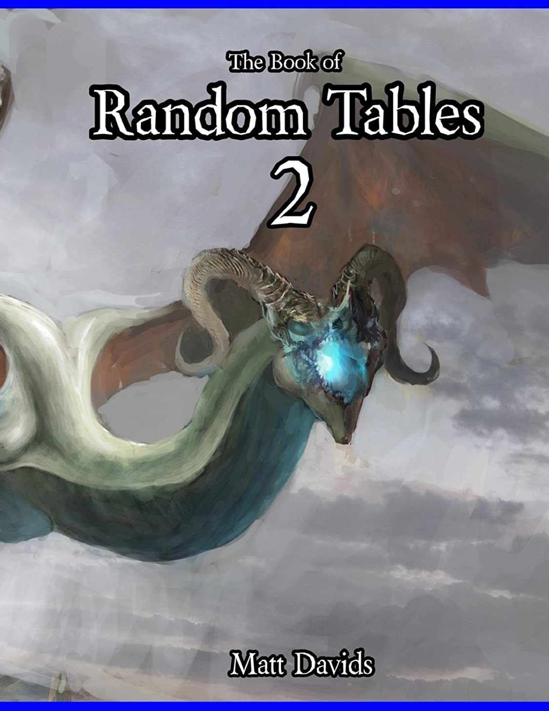 The Book of Random Tables 2: Fantasy Role-Playing Game Aids for Game Masters (Fantasy RPG Random Tables) (Volume 2)