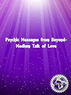 Psychic Messages from beyond - Medium talk of love
