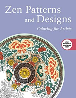 Zen Patterns and Designs: Coloring for Artists (Creative Stress Relieving Adult Coloring)
