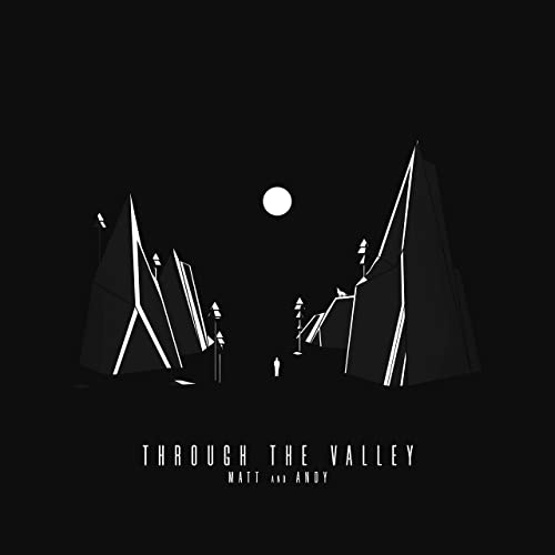 Matt and Andy - Through the Valley (2020)