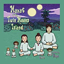 Maxat in the Twin Moons Island: Book 15