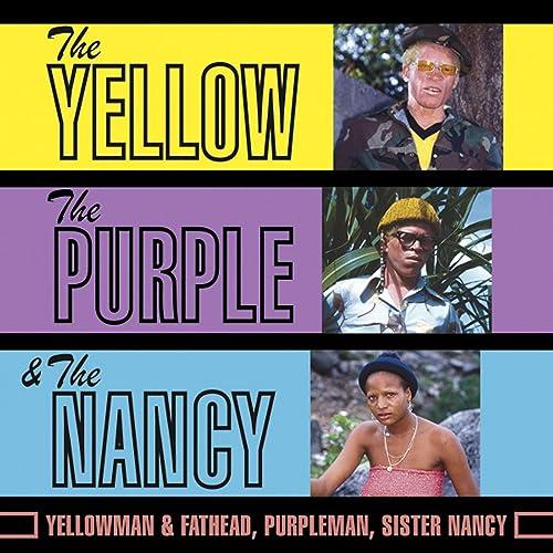 The Yellow, The Purple & The Nancy by Purpleman, Sister Nancy
