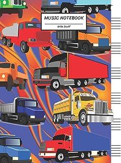 Music Notebook Wide Staff: Highway,Fast Big Trailer ,Dump Truck,Tank Truck/Blank Music Sheet Notebook,Big Staff Paper,Musi...