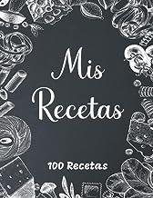 Mis Recetas: Cuaderno para Recetas Favoritas de Cocina en Blanco - 100 Recetas y Notas - Formato A4. (Spanish Edition)