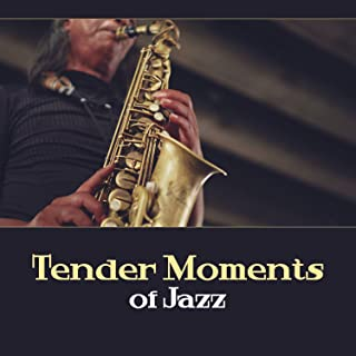 Tender Moments of Jazz – Perfect Day, Early with Jazz Music, Pleasant Feelings, Enjoy Everyday