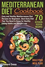 Mediterranean Diet Cookbook: Easy and Healthy Mediterranean Diet Recipes for Beginners. Best Daily Diet Tips You Need to Know for Healthy Eating ... Lifestyle) (Mediterranean Diet Cookbooks)