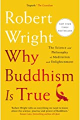 Why Buddhism is True: The Science and Philosophy of Meditation and Enlightenment (English Edition) eBook Kindle