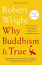 Cover image of Why Buddhism is True by Robert Wright