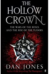 The Hollow Crown: The Wars of the Roses and the Rise of the Tudors Kindle Edition