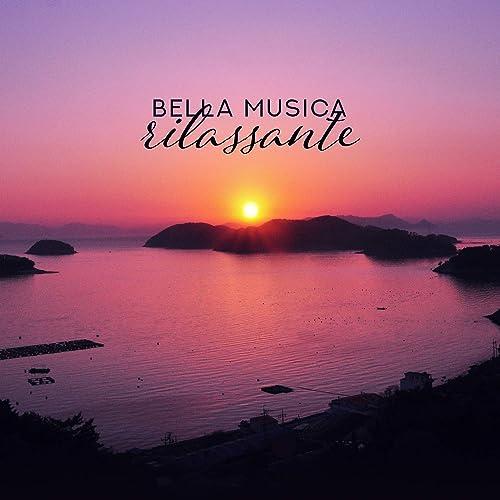 Bella musica rilassante - Sonno tranquillo, Spa, Benessere ...