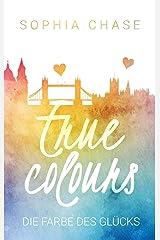 True Colours: Die Farbe des Glücks (German Edition) Format Kindle