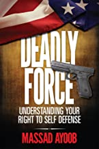 Deadly Force: Understanding Your Right to Self Defense PDF