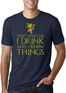 6e36306b That's What I Do I Drink and I Know Things Men's T Shirt GOT Tyrion Graphic