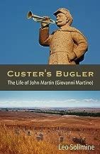 Custer's Bugler: The Life of John Martin (Giovanni Martino)