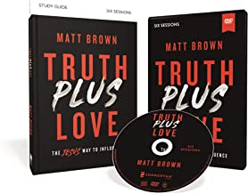 Truth Plus Love Study Guide with DVD: The Jesus Way to Influence
