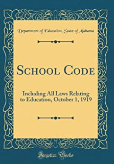 School Code: Including All Laws Relating to Education, October 1, 1919 (Classic Reprint)