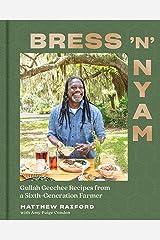 Bress 'n' Nyam: Gullah Geechee Recipes from a Sixth-Generation Farmer Kindle Edition