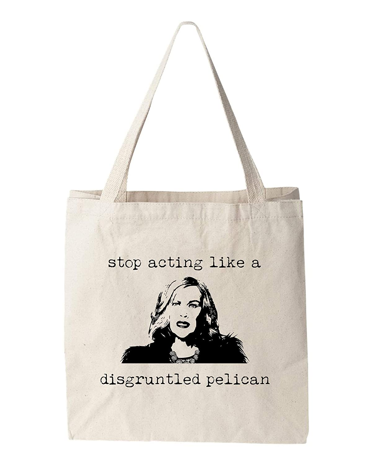Stop Acting Like A All stores are sold Fees free Disgruntled Pelican Natural Scre Canvas Bag
