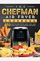 The Chefman Air Fryer Cookbook: 550 Easy Recipes to Fry, Bake, Grill, and Roast with Your Chefman Air Fryer Hardcover