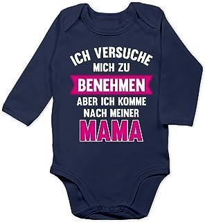 Shirtracer Sprüche Baby - Ich versuche Mich zu benehmen Aber ich komme nach meiner Mama - Baby Body Langarm