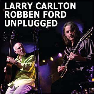 Unplugged / Larry Carlton & Robben Ford [輸入盤]