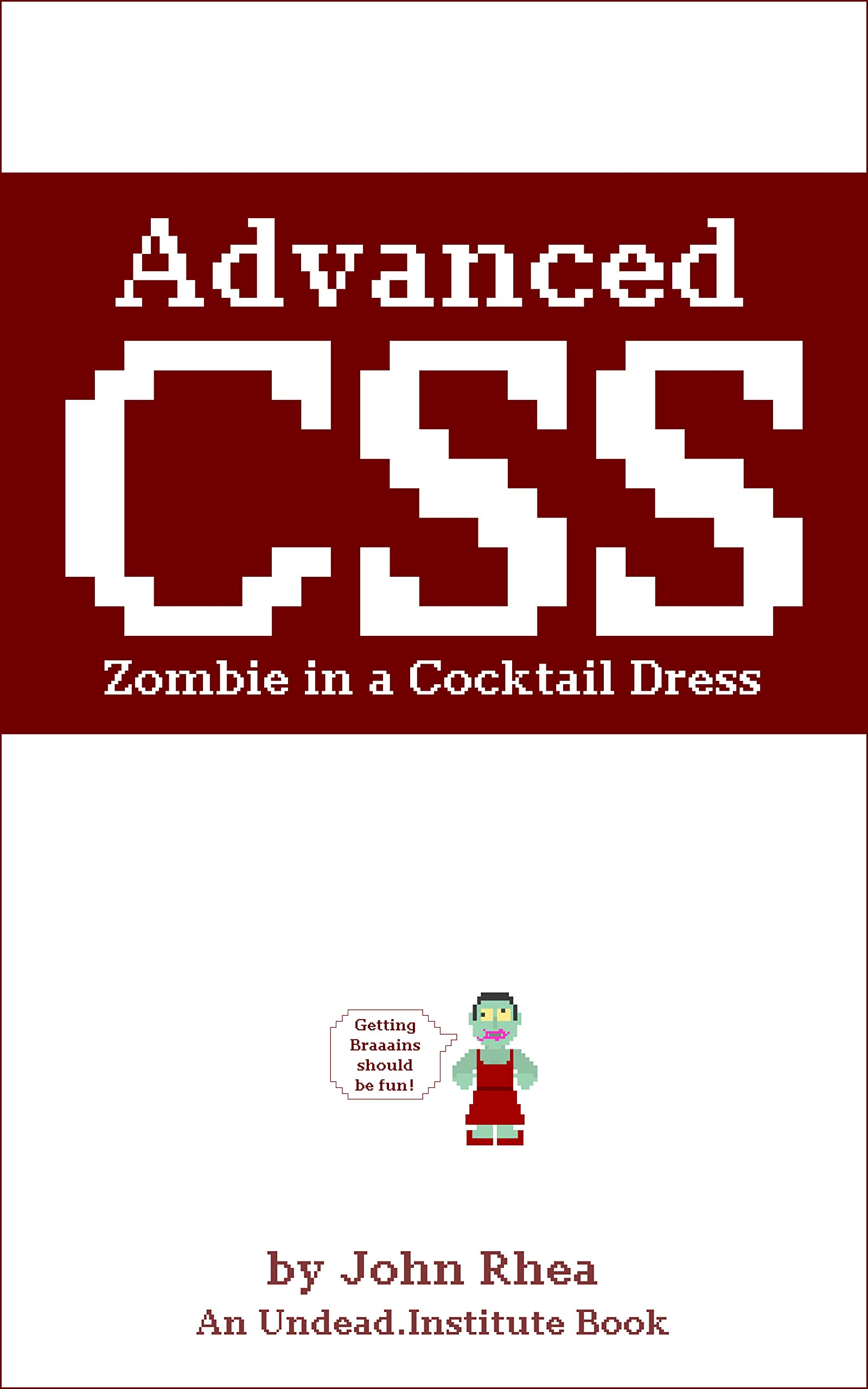Advanced CSS: Zombie in a Cocktail Dress (Undead Institute)