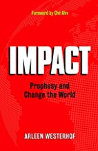 Impact: Prophesy and Change the World
