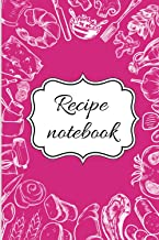 Recipe notebook: Blank Recipe Journal to Write in / blank Cookbook to note all your best and special recipes +10 cooking t...