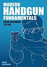 Modern Handgun Fundamentals: From Beginner to Pro