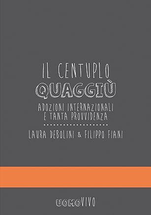 Il centuplo quaggiù: Adozioni internazionali e tanta provvidenza (UOMOVIVO Vol. 7)