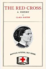 The Red Cross - A History of this Remarkable International Movement in the Interest of Humanity Kindle Edition