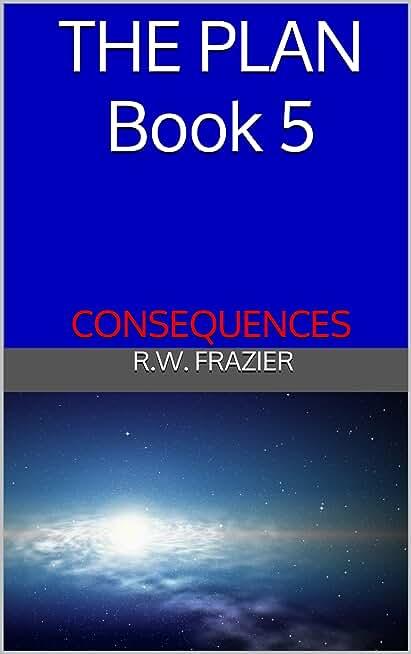 THE PLAN Book 5: Consequences (THE PLAN (five-book quinogy)) (English Edition)