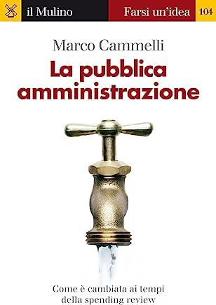 La pubblica amministrazione (Farsi unidea Vol. 104)
