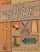 The Cardboard Bible: Taking Cardboard Crafting to the Extremes of Creativity and Upcycling (Volume 1)