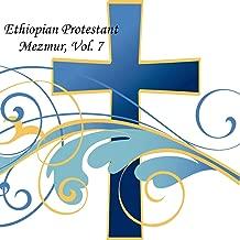 Ethiopian Protestant Mezmur, Vol. 7