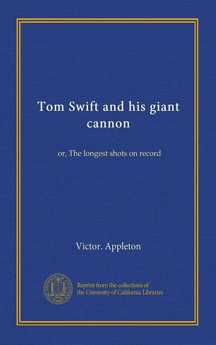 プロテスタント彼女のパスポートTom Swift and his giant cannon: or, The longest shots on record