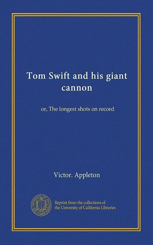 豚バックグラウンド領事館Tom Swift and his giant cannon: or, The longest shots on record