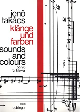 Sounds and Colours Op. 95 for Piano by Jenö Takács