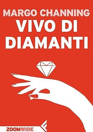 Vivo di diamanti