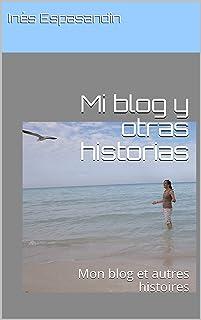 Mi blog y otras historias: Mon blog et autres histoires
