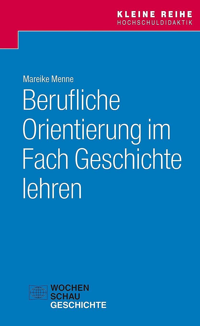 信頼できるピアノを弾く三十Berufliche Orientierung im Fach Geschichte lehren (Kleine Reihe Hochschuldidaktik) (German Edition)