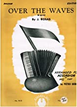Over the Waves Waltz - Pagani Edition - Arranged for the Accordion in Bass Clef